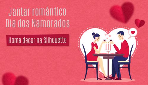 Jantar romântico Dia dos Namorados - Home decor na Silhouette