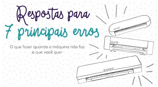 Aniversário Silhouette Brasil - PAP's, DIY e Shapes Grátis - Post Erro na Silhouette? Veja 7 Dicas para Evitá-los