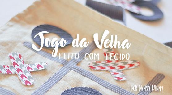 DIY Jogo da Velha Artesanal – Moldes Grátis