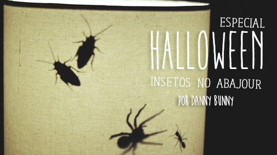 Halloween – Insetos no Abajur
