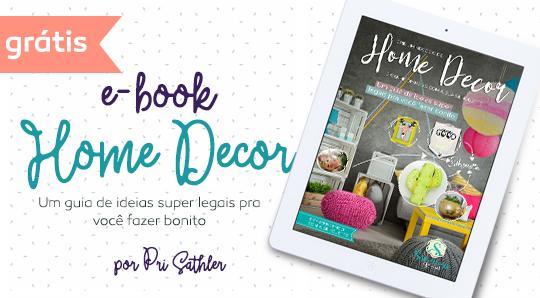 E-Book Home Decor e Silhouette: como ter sucesso nessa área