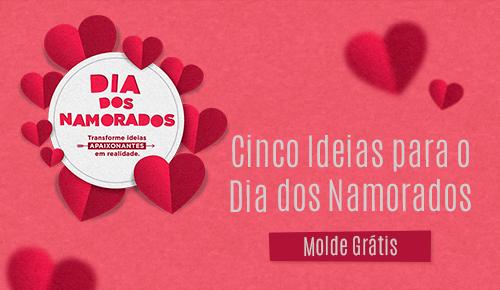 Cinco Ideias para o Dia dos Namorados - Molde Grátis