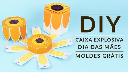 DIY Personalizado para o Dia das Mães - Caixa Explosiva para o dia das mães