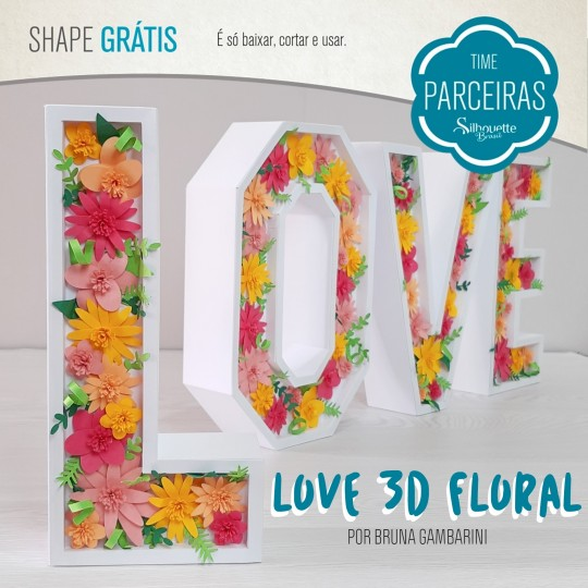 Como Fazer Love 3D Floral