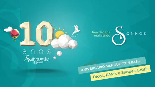 Aniversário Silhouette Brasil – Dicas, PAP's e Shapes Grátis