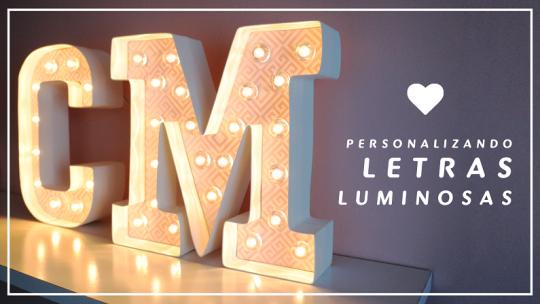 Dicas para Personalizar Letra Luminosa - Passo a Passo