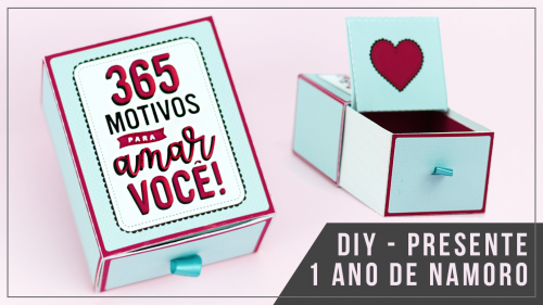 Bodas de 1 Ano de Namoro – Como Fazer Caixa Personalizada