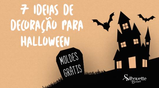 7 Ideias de Decoração para Halloween - DIY com Moldes Grátis