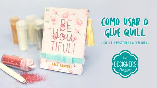 Como Usar o Kit Inicial Glue Quill We R