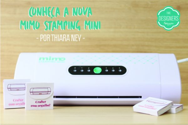 Conheça a Mimo Stamping Mini