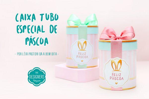 Caixa Tubo de Páscoa – DIY + Arquivo GRÁTIS