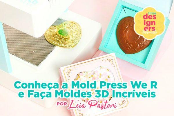 Conheça a Mold Press We R e Faça Moldes 3D Incríveis