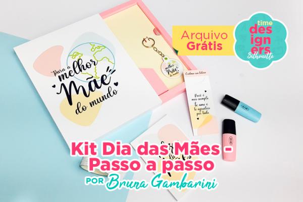 Kit Dia das Mães – Passo a Passo + Arquivo GRÁTIS
