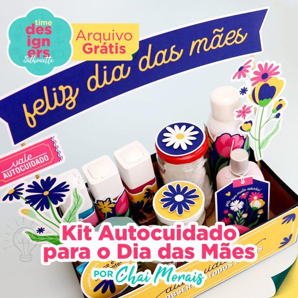 Kit Especial Dia das Mães de Autocuidado + Arquivo GRÁTIS