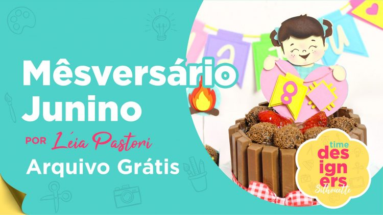 Faça a sua Festa Junina em Casa + Arquivo GRÁTIS
