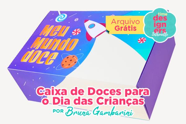 Caixa de Doces para o Dia das Crianças + Arquivo Grátis